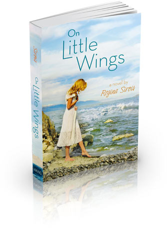 On Little Wings a young adult fiction novel by Regina Sirois order order at Amazon.com Available now from Viking/Penguin